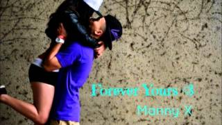 Manny X-Forever Yours