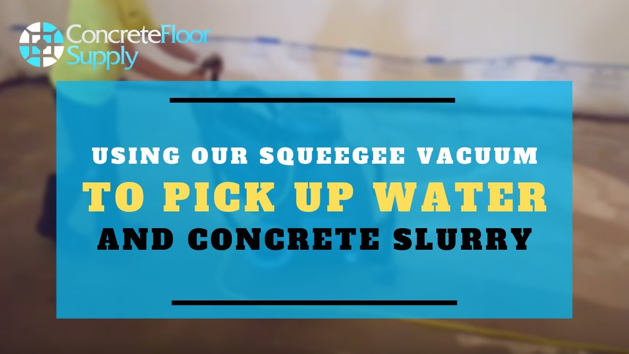 Using our squeegee vacuum to pick up water and concrete for Best vacuum for cement floors