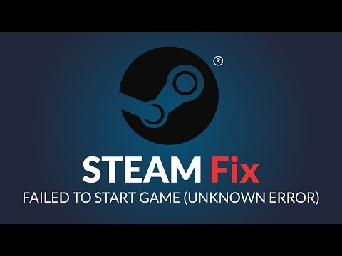 Steam FIX - STEAM FAILED TO START GAME (UNKNOWN ERROR) - Cant start Steam game fix