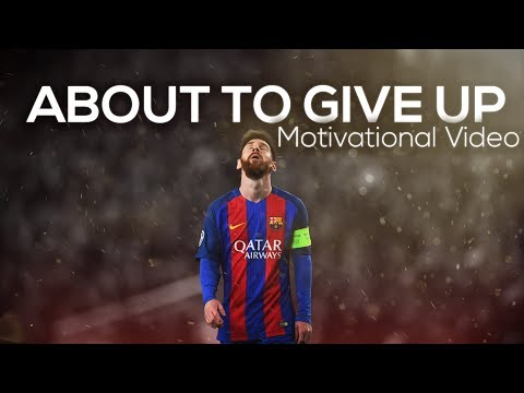 Lionel Messi  When You Are About To Give Up ● Motivational & Inspirational   2017 HD