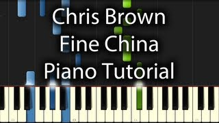 Chris Brown - Fine China Tutorial (Hot To Play on Piano)