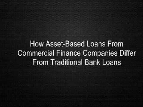 How Asset-Based Loans From Commercial Finance Companies Differ From Traditional Bank Loans