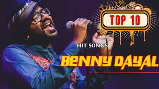 Best Of Benny Dayal, Top 10 Songs Benny Dayal, Jukebox 2018
