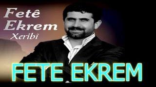 FETE EKREM kliba nu - XERİBİ