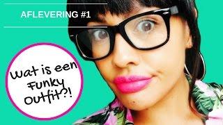 WAT IS EEN FUNKY OUTFIT?! AFLEVERING #1