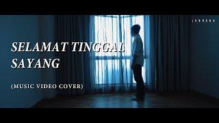 Haqiem Rusli - Selamat Tinggal Sayang (Music Video Cover)