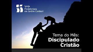 Culto Matutino 28/02/2021 - Discípulos de Cristo: Cristãos verdadeiros, não nominais
