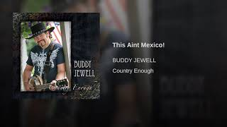 Buddy Jewell - This Aint Mexico! YouTube Videos