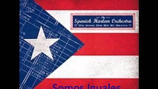 SPANISH HARLEM ORCHESTRA - SOMOS IGUALES