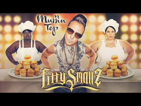 Fitty Smallz - Muffin Top FEAT. Whitney Way Thore