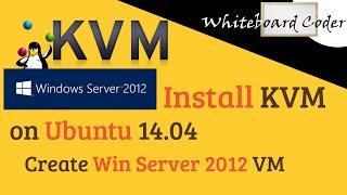 Install KVM on Ubuntu 14.0.4 and create win 2012 r2 VM