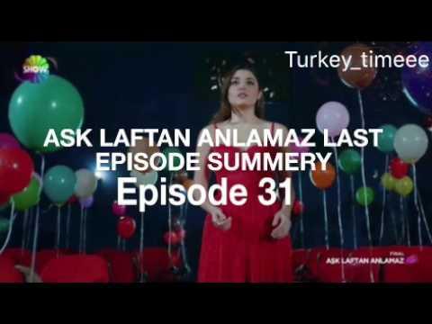 Ask laftan anlamaz episode 31 summary