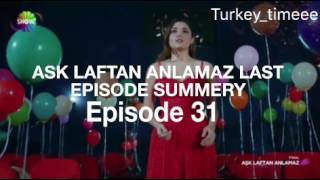 "Ask laftan anlamaz episode 31 summary ""with details"" part 1"