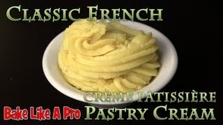 Easy, Authentic French Pastry Cream Recipe !