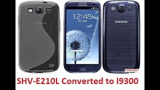 How to convert Galaxy S3 LTE SHV E210L to GT I9300(ROOTED)