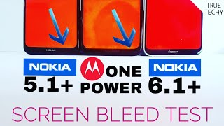 Moto One Power Screen Bleeding Review,Nokia 6.1 Plus vs Moto One Power vs Nokia 5.1 Plus Screen Test