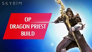 Skyrim: How to Mąke an OP DRAGON PRIEST Build...
