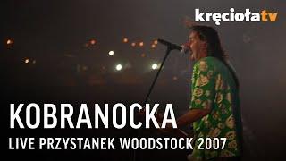 Kobranocka na Przystanku Woodstock 2007 - koncert w CAŁOŚCI