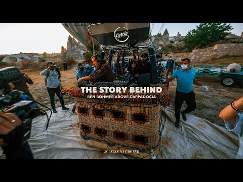 The story behind | Ben Böhmer live above Cappadocia in Turkey for Cercle