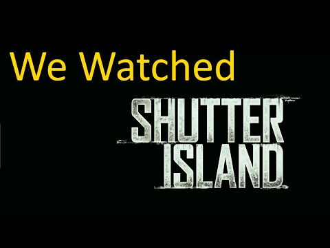 We Watched Shutter Island! (To Find A Cure For Wellness)