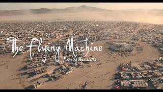 the flying machine – burning man 2016 by drone – watch in 4k
