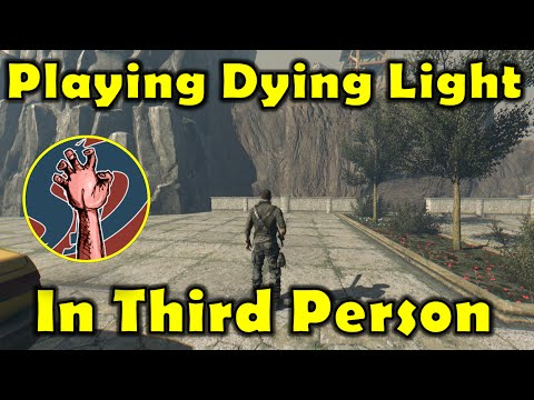 What Dying Light Looks Like In Third Person View & Grappling
