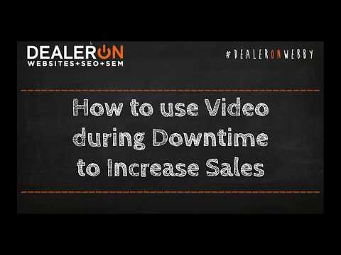 How to use Video during Downtime to Increase Sales