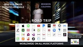 """Hot R&B Artist Brandon Coleman has Donated to a Great Cause. Check out his song """"Road Trip"""""""