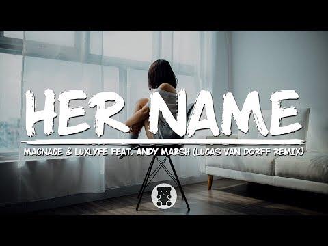 Magnace & LuxLyfe - Her Name (Lucas van Dorff Remix) feat. Andy Marsh (Lyrics Video)