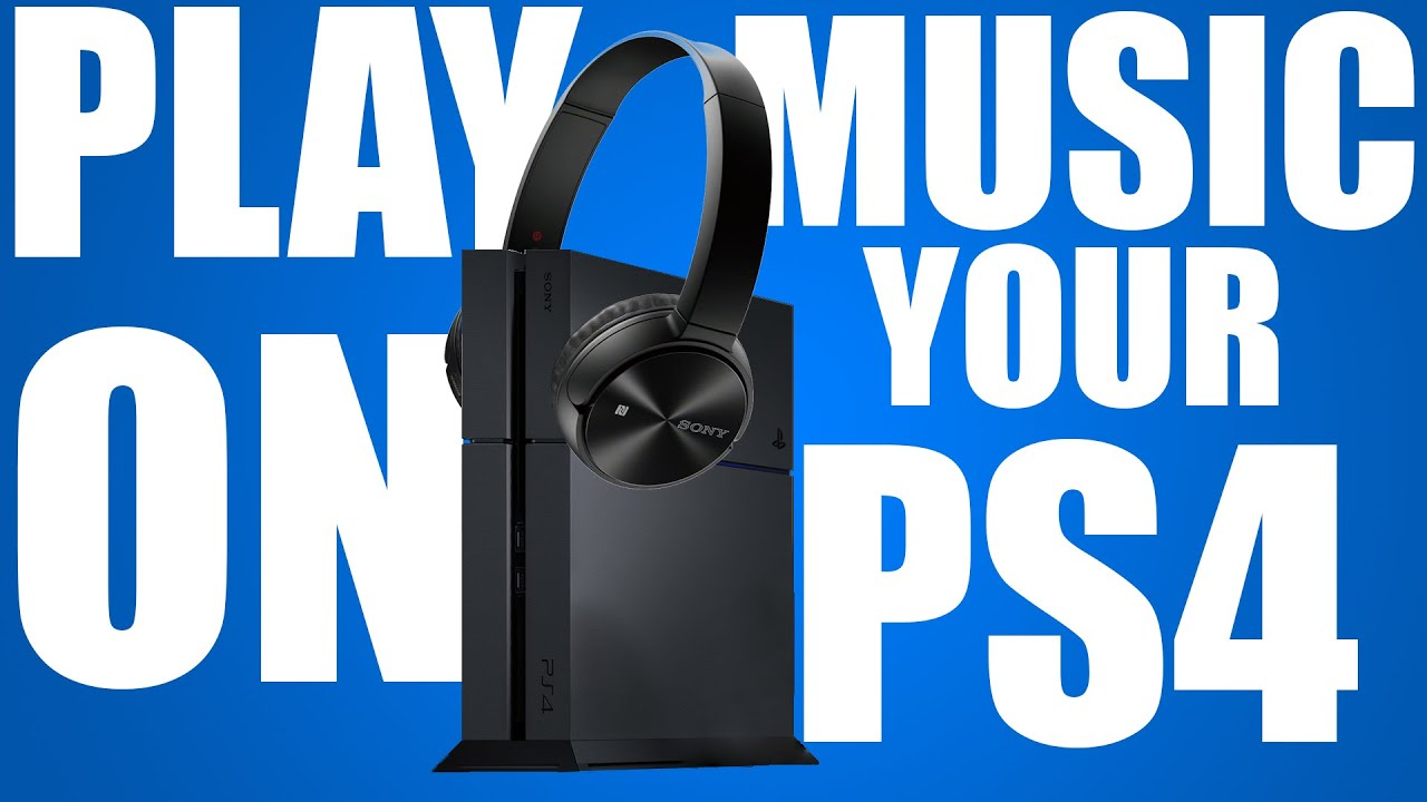 How To Play Music On PS4