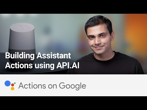 Actions on Google: Building Assistant Actions using API.AI