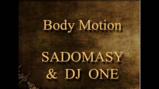 Body Motion - SADOMASY & DJ ONE (1991)