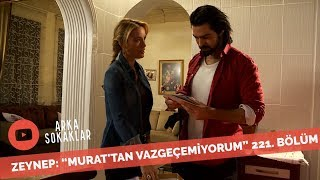 Zeynep Murattan Vazgeçemiyorum 221. Bölüm