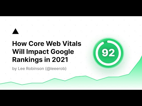 How Core Web Vitals Will Impact Google Rankings in 2021