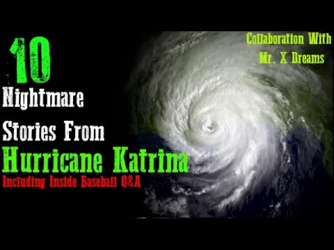 10 True Horror Stories From Hurricane Katrina featuring Mr. X Dreams