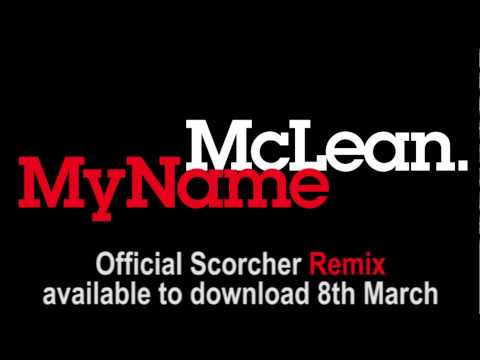 McLean - My Name (Scorcher remix) - OUT NOW