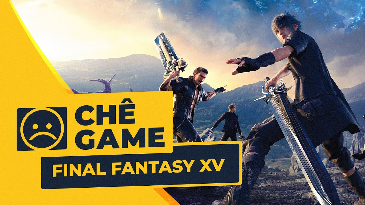 FINAL FANTASY XV | Chê Game