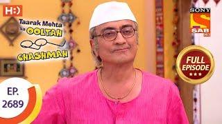 Taarak Mehta Ka Ooltah Chashmah Ep 2689 Full Episode 18th March, 2019
