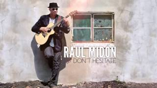 Raul Midón - If You Want Me To