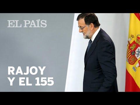 Rajoy activa el mecanismo para aplicar el artículo 155| España