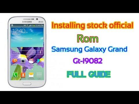 Installing stock rom on Samsung Galaxy Gran gt i9082 full guid