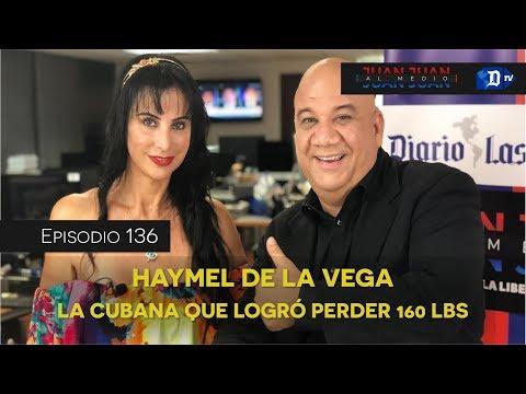 Juan Juan AL MEDIO Ep.136 / Haymel de la Vega, la cubana que logró perder 160 lbs