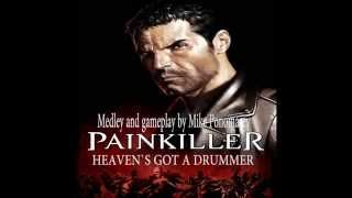 Painkiller OST - Medley and gameplay by Mike Ponomarev