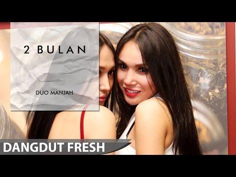 Duo Manjah - 2 Bulan (Dangdut Terbaru 2016)