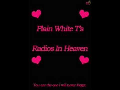 Plain white t's - Radios in heaven