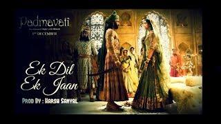 Ek Dil Ek Jaan - Karaoke Version (Padmaavat /Shivam Pathak) | Harsh Sanyal |