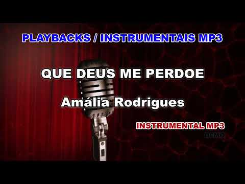 ♬ Playback / Instrumental Mp3 - QUE DEUS ME PERDOE - Amália Rodrigues