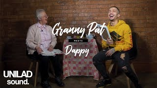 Granny Pat Meets - Dappy | UNILAD Sound