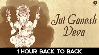 Jai Ganesh Deva   1 Hour Version | Listen everyday for Good Luck, Wealth & Happiness