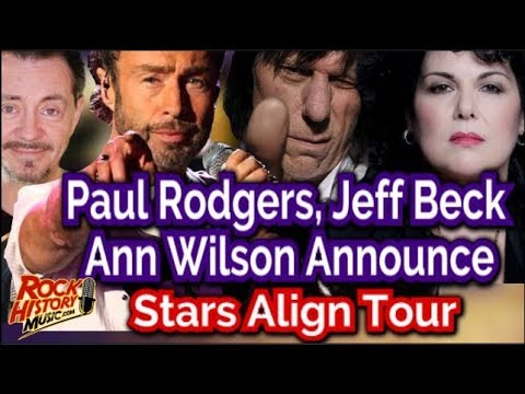 "Ann Wilson, Jeff Beck, Paul Rodgers Announce ""Stars Align"" Summer Tour."
